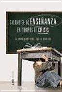 Calidad de la enseñanza en tiempos de crisis / Álvaro Marchesi, Elena Martín