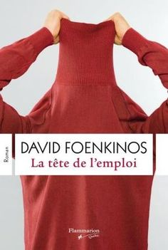 La tête de l'emploi par David Foenkinos paru chez Flammarion Québec en 2014. Mon avis : À 50 ans, Bernard se voyait bien parti pour mener la même vie tranquille jusqu'à la fin de ses jours. Mais parfois l'existence réserve des surprises... De catastrophe en loi des séries, l'effet domino peut balayer en un clin d'oeil le château de cartes de nos certitudes... (Pour lire la suite, cliquez sur la couverture).