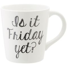 Indigo Is It Friday Yet? Mug ($7.45) ❤ liked on Polyvore featuring home, kitchen & dining, drinkware, fillers, mugs, food, kitchen, quotes, text and phrase