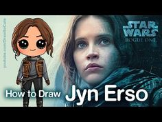 How to Draw Jyn Erso Star Wars Rogue One step by step Chibi - YouTube