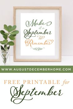 Make it a September to Remember 8 x 10 Free Printable!