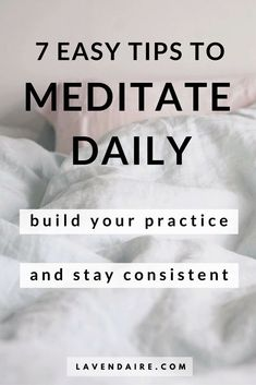 easy tips to meditate daily - building a consistent meditation practice | lavendaire personal growth | lifestyle design | self development | meditation for beginners | how to meditate every day | binaural beats | meditation apps