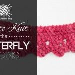 How to Knit the Butterfly Edging