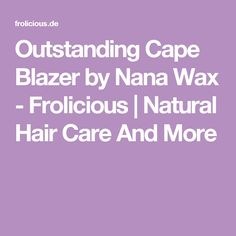 Outstanding Cape Blazer by Nana Wax - Frolicious Natural Hair Care, Natural Hair Styles, African Inspired Fashion, Afro Hairstyles, Cape, Style Inspiration, Blazer, Mantle, Cabo