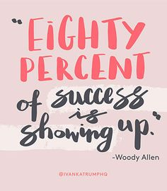 Make an appearance. #ITwisewords #wisewords #inspiration #quote #WoodyAllen