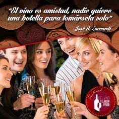 """""""El vino es amistad, nadie quiere una botella para tomársela solo"""", José A. Zuccardi"""