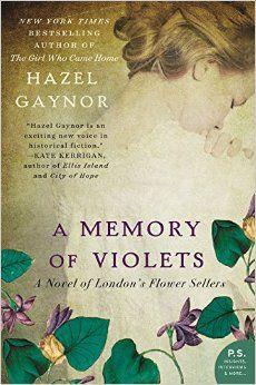 A Memory of Violets: A Novel of London's Flower Sellers: Hazel Gaynor: 9780062316899: Amazon.com: Books
