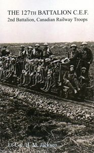 127TH BATTALION, C.E.F.: 2nd Battalion, Canadian Railway Troops Troops, City Photo