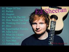 Ed Sheeran - The Best Songs 2017 - YouTube