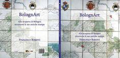 BolognArt Alla scoperta di Bologna attraverso le sue antiche stampe - Book 2015