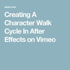 Creating A Character Walk Cycle In After Effects on Vimeo