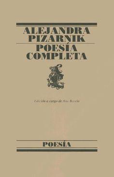 Poesía completa de Alejandra Pizarnik (Poesias Completas)  by Alejandra Pizarnik #book