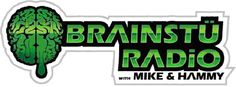 Brainstu Radio with Mike and Hammy on http://morelikeradio.com/shows/brainstu-radio