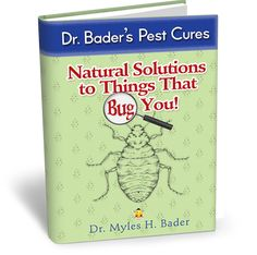 Natural Solutions To Things That Bug You. Get rid of ants, spiders, roaches, wasps, bed bugs & more!
