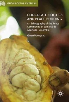 (Brown), Politics and Peace-building: An Ethnography of the Peace Community of San Jose De Apartado, Colombia (Hardcover)