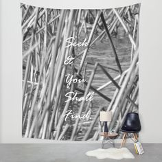 Seek & You Shall Find. Wall Tapestry by Moonshine Paradise #walltapestry #quote #nature #blackandwhite #society6