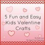 5 Fun and Easy Kids Valentine Crafts
