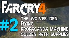 FAR CRY 4 Walkthrough Part 2 (Wolves Den, Flying, Propaganda Machine)PC Gameplay