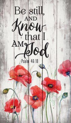 x wall decor with hangerRustic MotifBe still and know that I am God. Psalm Be Still, Poppy Flowers Rustic Wall Art Bible Art, Bible Verses Quotes, Bible Scriptures, Bible Verse Wall Art, Scripture Treats, Scripture Lettering, Scripture Painting, Scripture Images, Powerful Scriptures