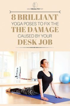 Sitting at your desk all day can wreak havocon your body. Use these 8 yoga poses to relief the stress on your body from you desk job!