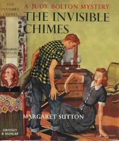 The Invisible Chimes (Judy Bolton # 3). Margaret Sutton. New York: Grosset  Dunlap (c. 1932). First edition.