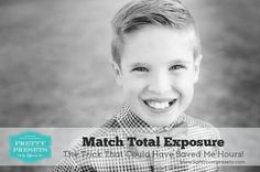 Match Total Exposure: The Trick That Could Have Saved ME Hours! Pretty Presets for Lightroom.