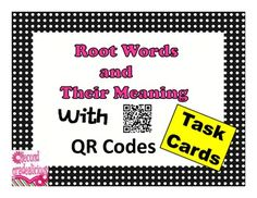 Root Words and Their Meaning - Task Cards with QR Codes #education #ipad