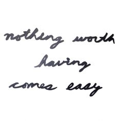 Umbra Mantra Wall Decor Phrase, Nothing Worth Having Comes Easy Great Quotes, Quotes To Live By, Me Quotes, Motivational Quotes, Inspirational Quotes, Quirky Quotes, Font Hand Lettering, Quote Typography, Mantra