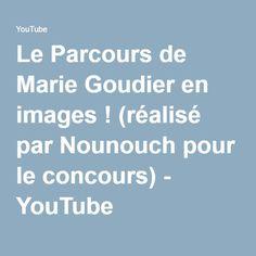 Le Parcours de Marie Goudier en images ! (réalisé par Nounouch pour le concours) - YouTube