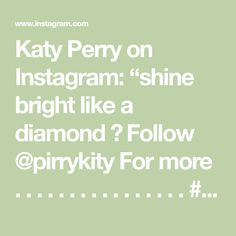 "Katy Perry on Instagram: ""shine bright like a diamond 💎 Follow @pirrykity For more . . . . . . . . . . . . . . . . #katyperry #kp5 #katycats #neverreallyover…"" Katy Perry, Bright, Math, Diamond, Instagram, Mathematics, Math Resources, Diamonds, Early Math"