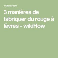 3 manières de fabriquer du rouge à lèvres - wikiHow