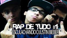 RAP DE TUDO #1 - ESCULACHANDO O JUSTIN BIEBER