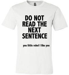 Do Not Read The Next Sentence Rebel | Unisex White T-Shirt | Eternal Weekend - 1
