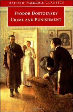 Crime and Punishment (Oxford World's Classics) by Fyodor Dostoyevsky, translated by Jessie Coulson ~ One of my all time FAVORITE books!