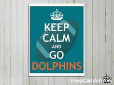 Keep Calm and Go Dolphins - Keep Calm Art Print  - Keep Calm Poster - NFL Football Art - 8x10 - Miami Dolphins - Official Colors.