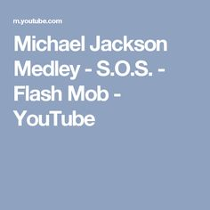 Michael Jackson Medley - S.O.S. - Flash Mob - YouTube