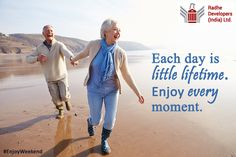 Each day is little lifetime. Enjoy every moment. #EnjoyWeekend #RadheDevelopers