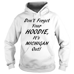 (Top Tshirt Deals) Dont forget your HOODIE Michigan black letters at Tshirt United States Hoodies, Tee Shirts