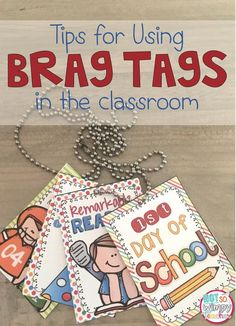 Brag tags are a simple and fun way to reward and motivate students to meet academic, character and behavior goals! Brag tags give me . 4th Grade Classroom, Classroom Community, Kindergarten Classroom, Future Classroom, Beginning Of The School Year, First Day Of School, Classroom Behavior Management, Class Management, Behaviour Management