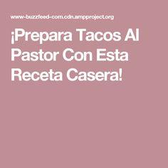 ¡Prepara Tacos Al Pastor Con Esta Receta Casera!