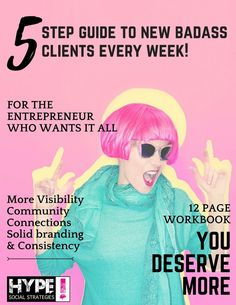For THE Entrepreneur Who Wants it ALL!  Your 5 step guide to new badass clients every week!   Are you ready for more? Click through to download this free 12 page guide!