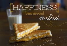 Happiness best served… melted! #quote #grilledcheese #backtoschool