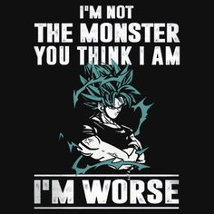 I'm not the Monster- I'm worse Dragon Ball Z, Goku Quotes, Z Warriors, Pride Quotes, Anime Land, Great Words, The Villain, Anime Chibi, Trance
