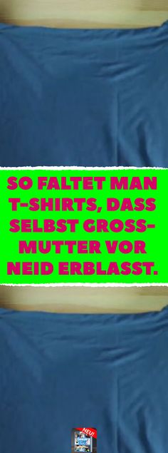 So faltet man T-Shirts, dass selbst Großmutter vor Neid erblasst. Mit diesem Tr… That's how you fold t-shirts that make even grandmother pale with envy. Fold T-Shirts easily with this trick. Statements, T Shirt Diy, Funny Shirts, Envy, Diy And Crafts, Life Hacks, Household, About Me Blog, Tips