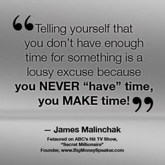 Best quote ever...I know who is now important. those make excuses about time and never follow through with things that they know are important to you...are not real friends.