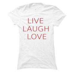 LIVE, LAUGH, LOVE T Shirts, Hoodie