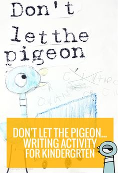 Don't Let the Pigeon Writing Activity for Kindergarten with free printable - What is it about kindergarten that they just fall in love with The Pigeon books, No, David! and Pete the Cat?