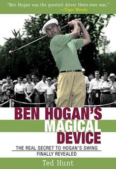 """In 1954, Ben Hogan stated in the serialized lessons he wrote for Life magazine that he had a secret. He challenged the world to find it by stating """"It is easy to see if I tell you where to look."""" He t"""
