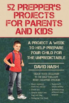 A project a week to help prepare your child for the unpredictable. By David Nash. 215 page paperback. Teach your children: basic outdoor survival skills, first aid, how to create a bug out bag, foragi Survival Quotes, Survival Food, Outdoor Survival, Survival Prepping, Survival Skills, Survival Hacks, Survival Stuff, Survival Equipment, Doomsday Prepping
