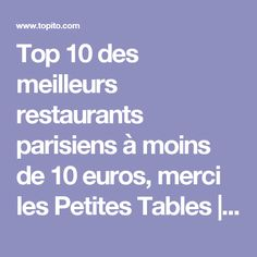 Top 10 des meilleurs restaurants parisiens à moins de 10 euros, merci les Petites Tables   Topito